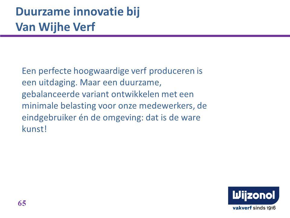 Duurzame innovatie bij Van Wijhe Verf Een perfecte hoogwaardige verf produceren is een uitdaging. Maar een duurzame, gebalanceerde variant ontwikkelen