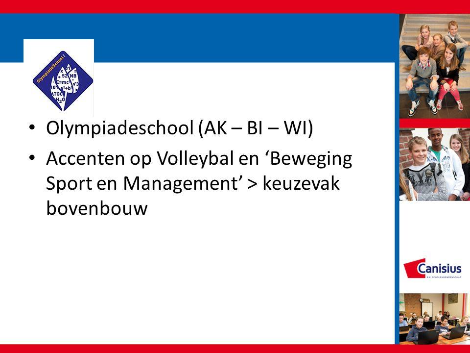 Olympiadeschool (AK – BI – WI) Accenten op Volleybal en 'Beweging Sport en Management' > keuzevak bovenbouw