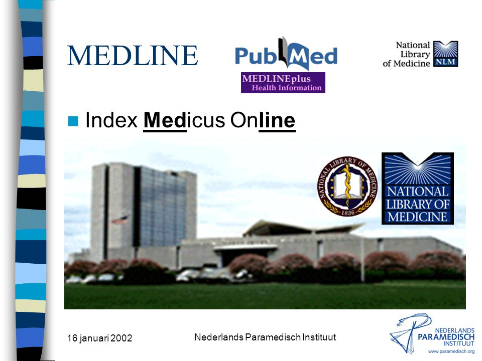 16 januari 2002 Nederlands Paramedisch Instituut Gratis informatiebronnen MEDLINE DocOnline The Cochrane Library –Alleen abstracts REHADAT (D/CDN) PEDro SISO/CSIZ Ned.