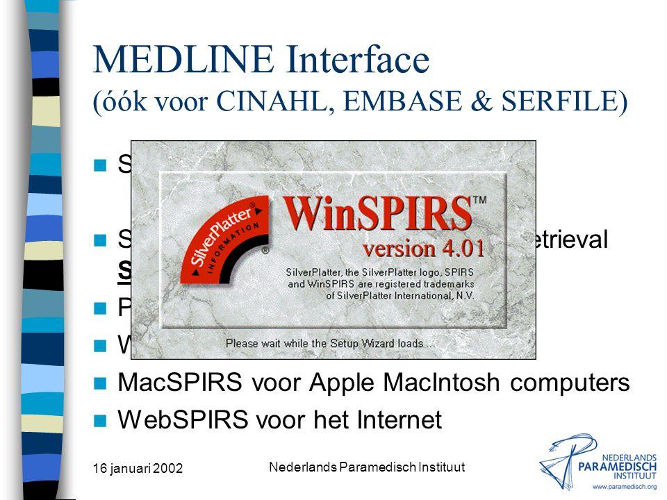 16 januari 2002 Nederlands Paramedisch Instituut DocOnline * MEDLINE De bouwer –Het NPi/Doc De databanknaam –DocOnline De interfacebouwers –DataTree,