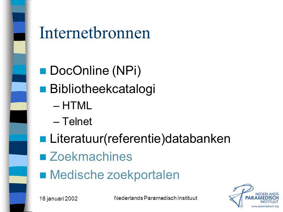 16 januari 2002 Nederlands Paramedisch Instituut INTERNETBRONNEN