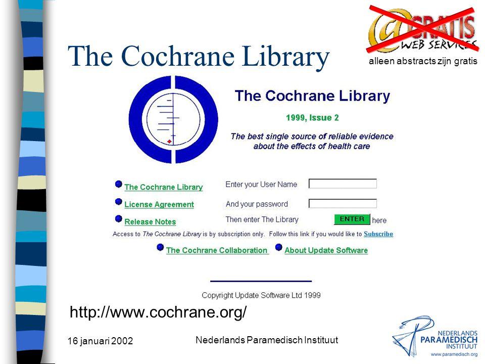 16 januari 2002 Nederlands Paramedisch Instituut Internetbronnen DocOnline (NPi) Bibliotheekcatalogi –HTML –Telnet Literatuur(referentie)databanken Zo