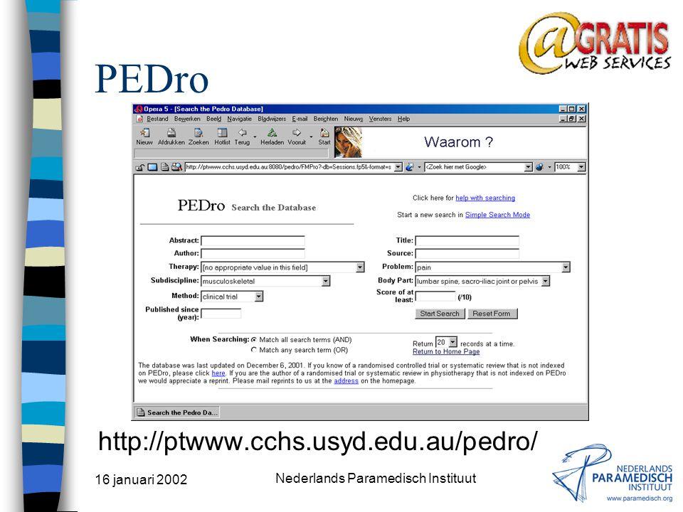 16 januari 2002 Nederlands Paramedisch Instituut The Cochrane Library http://www.cochrane.org/ alleen abstracts zijn gratis
