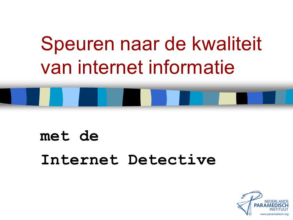 16 januari 2002 Nederlands Paramedisch Instituut Zoeken naar wetenschappelijke evidentie BEOORDELING VAN INTERNET- BRONNEN