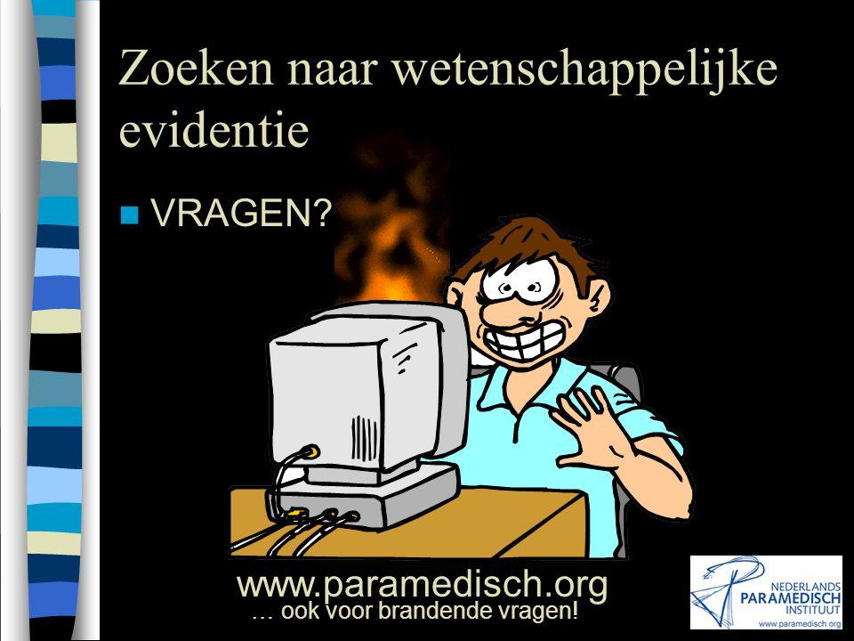 16 januari 2002 Nederlands Paramedisch Instituut Zoeken naar wetenschappelijke evidentie PRAKTIJKOEFENINGEN 13:30-15:00 uur Werkgroep 'Zoeken onder be