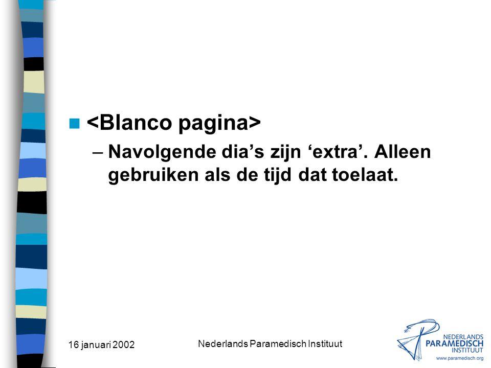 16 januari 2002 Nederlands Paramedisch Instituut Zoeken naar wetenschappelijke evidentie VRAGEN.