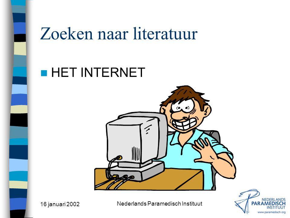 16 januari 2002 Nederlands Paramedisch Instituut <Blanco pagina> –N–Navolgende dia's zijn 'extra'. Alleen gebruiken als de tijd dat toelaat.