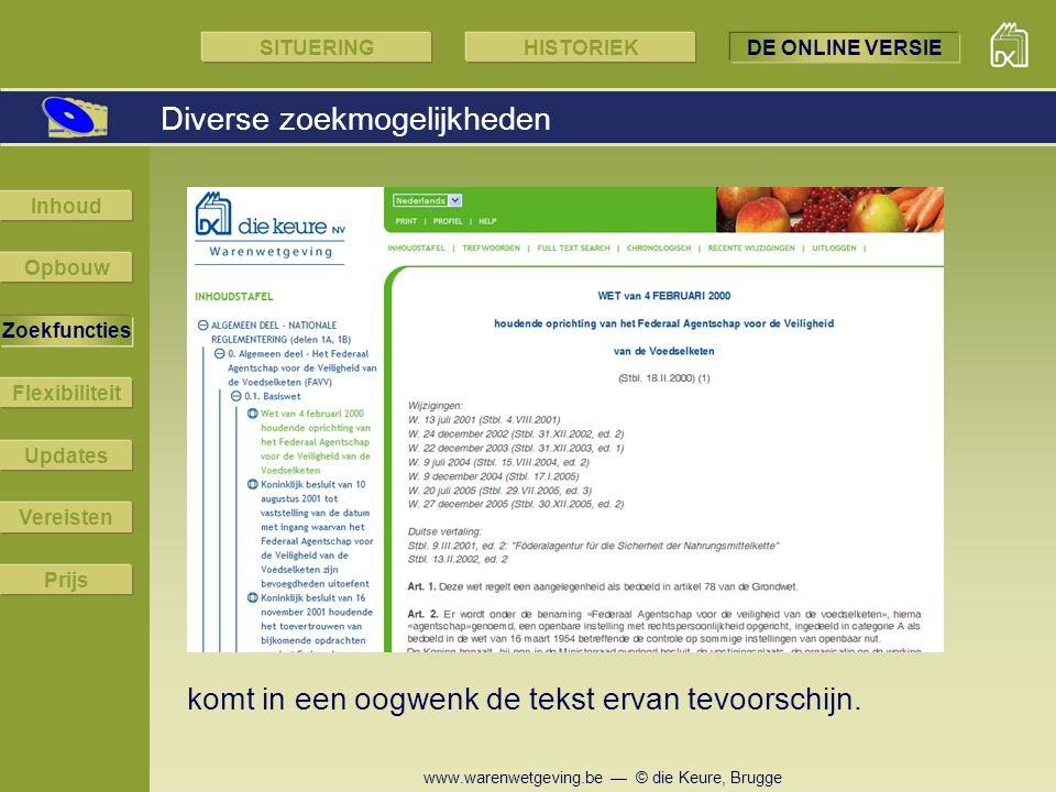 www.warenwetgeving.be — © die Keure, Brugge Diverse zoekmogelijkheden komt in een oogwenk de tekst ervan tevoorschijn. SITUERINGHISTORIEKDE ONLINE VER