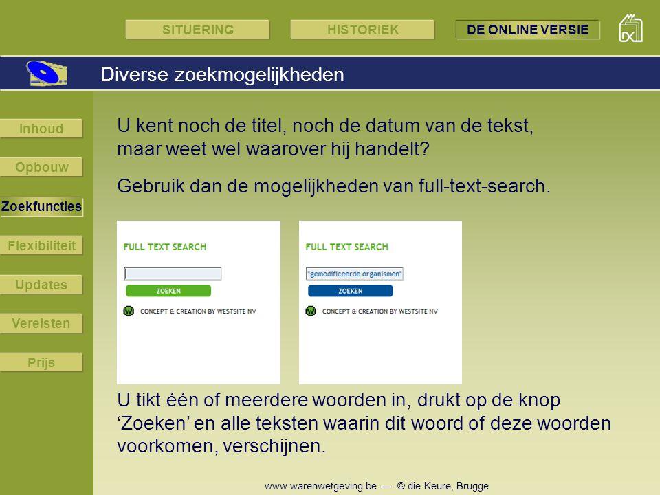 www.warenwetgeving.be — © die Keure, Brugge U kent noch de titel, noch de datum van de tekst, maar weet wel waarover hij handelt? Gebruik dan de mogel