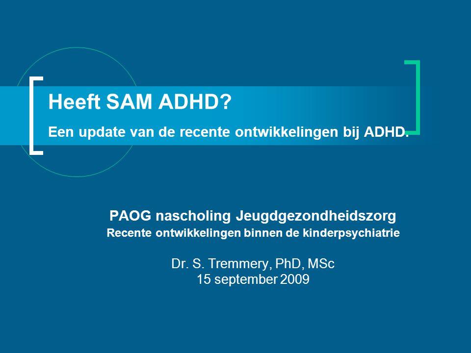 Heeft SAM ADHD.Een update van de recente ontwikkelingen bij ADHD.