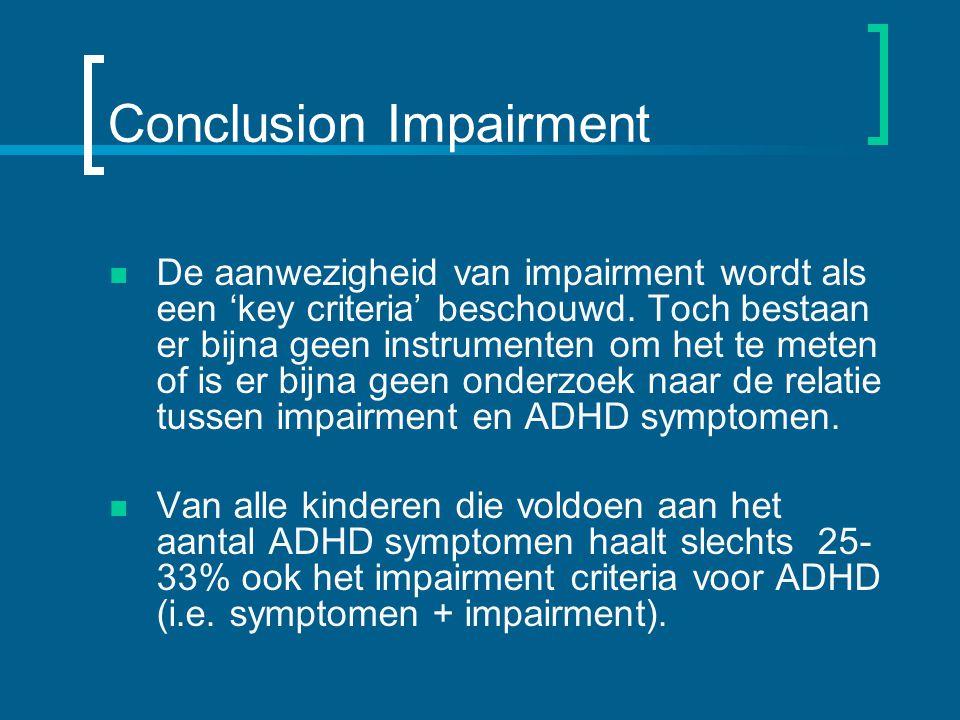 Conclusion Impairment De aanwezigheid van impairment wordt als een 'key criteria' beschouwd.