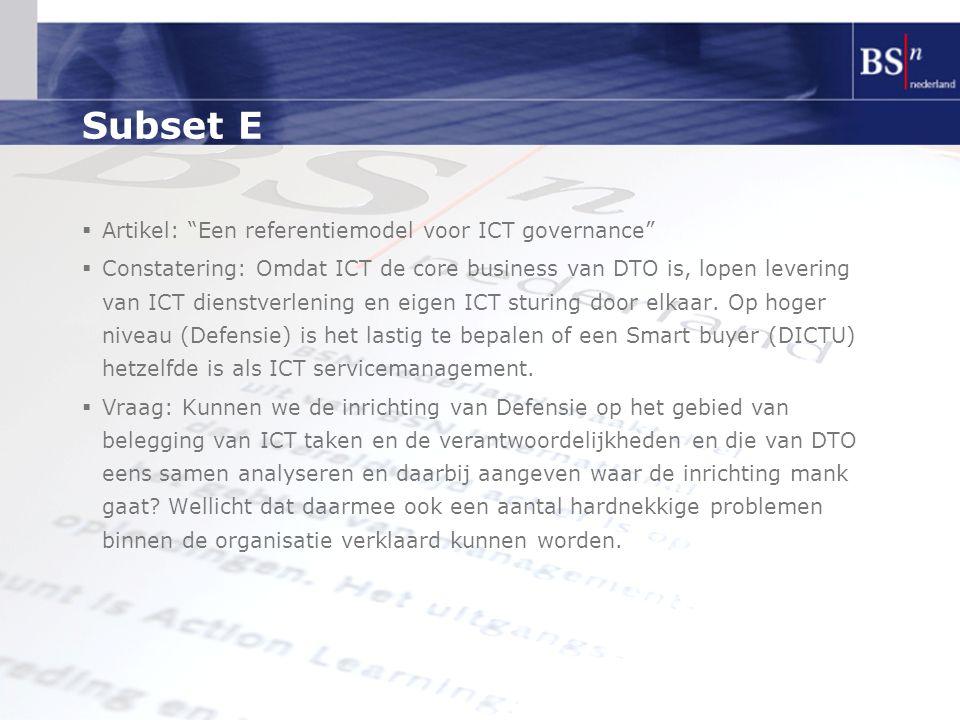 """Subset E  Artikel: """"Een referentiemodel voor ICT governance""""  Constatering: Omdat ICT de core business van DTO is, lopen levering van ICT dienstverl"""