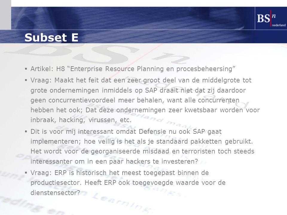 """Subset E  Artikel: H8 """"Enterprise Resource Planning en procesbeheersing""""  Vraag: Maakt het feit dat een zeer groot deel van de middelgrote tot grote"""