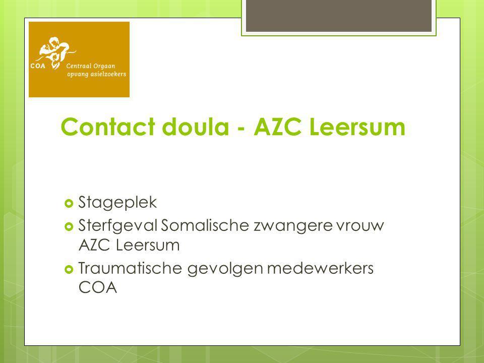 Contact doula - AZC Leersum  Stageplek  Sterfgeval Somalische zwangere vrouw AZC Leersum  Traumatische gevolgen medewerkers COA