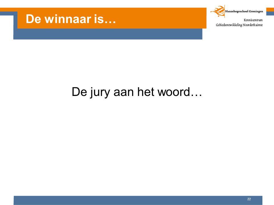 22 De jury aan het woord… De winnaar is…