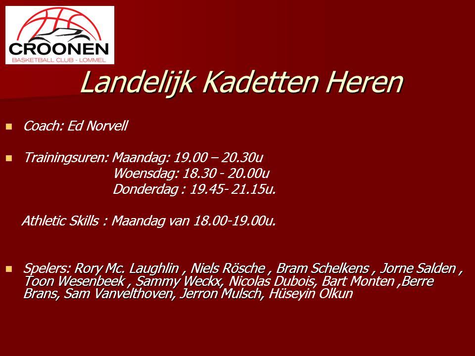 Landelijk Kadetten Heren Coach: Ed Norvell Trainingsuren: Maandag: 19.00 – 20.30u Woensdag: 18.30 - 20.00u Donderdag : 19.45- 21.15u. Athletic Skills