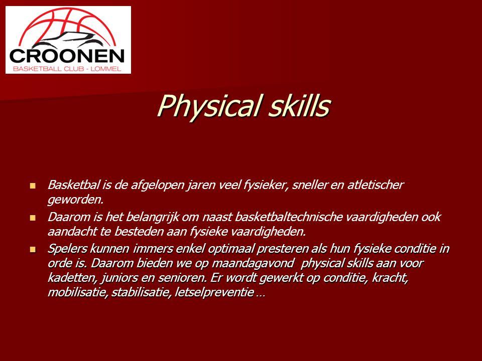 Physical skills Basketbal is de afgelopen jaren veel fysieker, sneller en atletischer geworden. Daarom is het belangrijk om naast basketbaltechnische