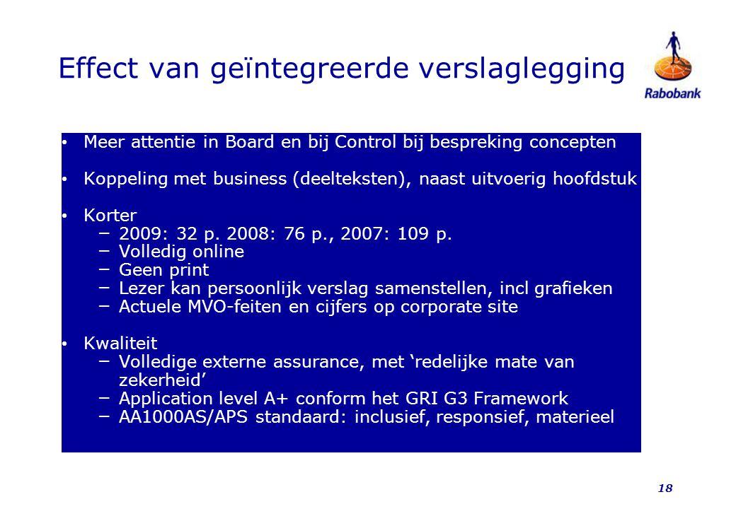 18 Effect van geïntegreerde verslaglegging Meer attentie in Board en bij Control bij bespreking concepten Koppeling met business (deelteksten), naast