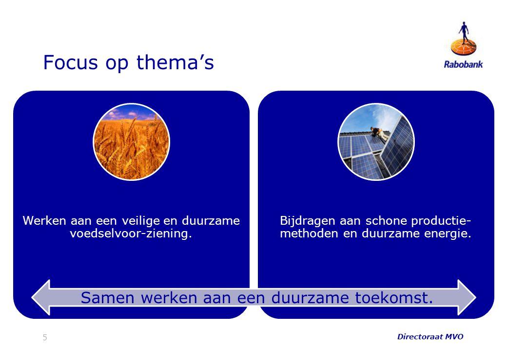 Focus op thema's Werken aan een veilige en duurzame voedselvoor-ziening. Bijdragen aan schone productie- methoden en duurzame energie. Directoraat MVO
