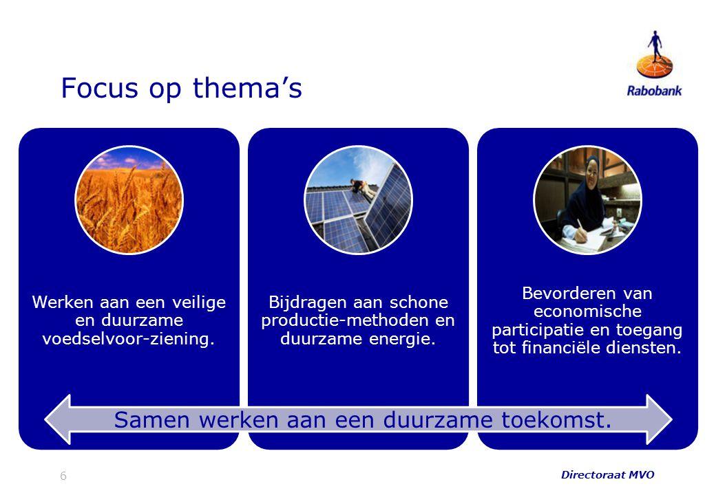 Focus op thema's Werken aan een veilige en duurzame voedselvoor-ziening. Bijdragen aan schone productie-methoden en duurzame energie. Bevorderen van e
