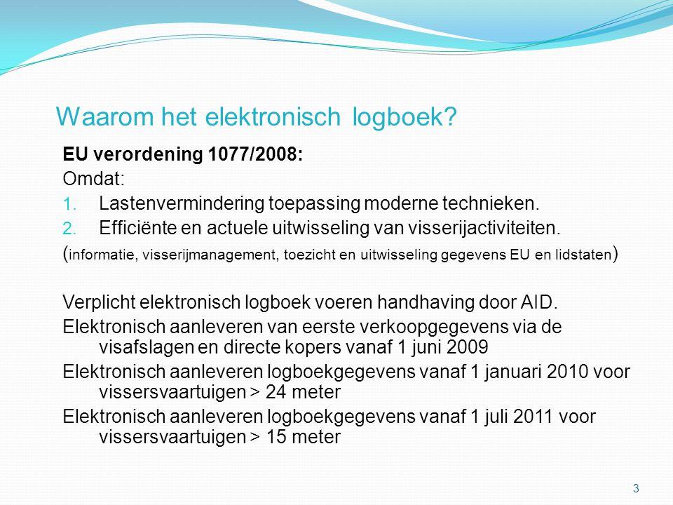Waarom het elektronisch logboek? EU verordening 1077/2008: Omdat: 1. Lastenvermindering toepassing moderne technieken. 2. Efficiënte en actuele uitwis