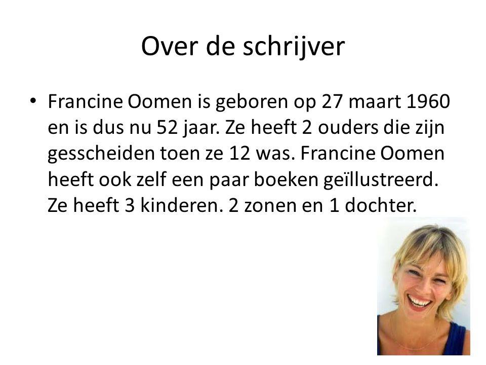 Over de schrijver Francine Oomen is geboren op 27 maart 1960 en is dus nu 52 jaar. Ze heeft 2 ouders die zijn gesscheiden toen ze 12 was. Francine Oom