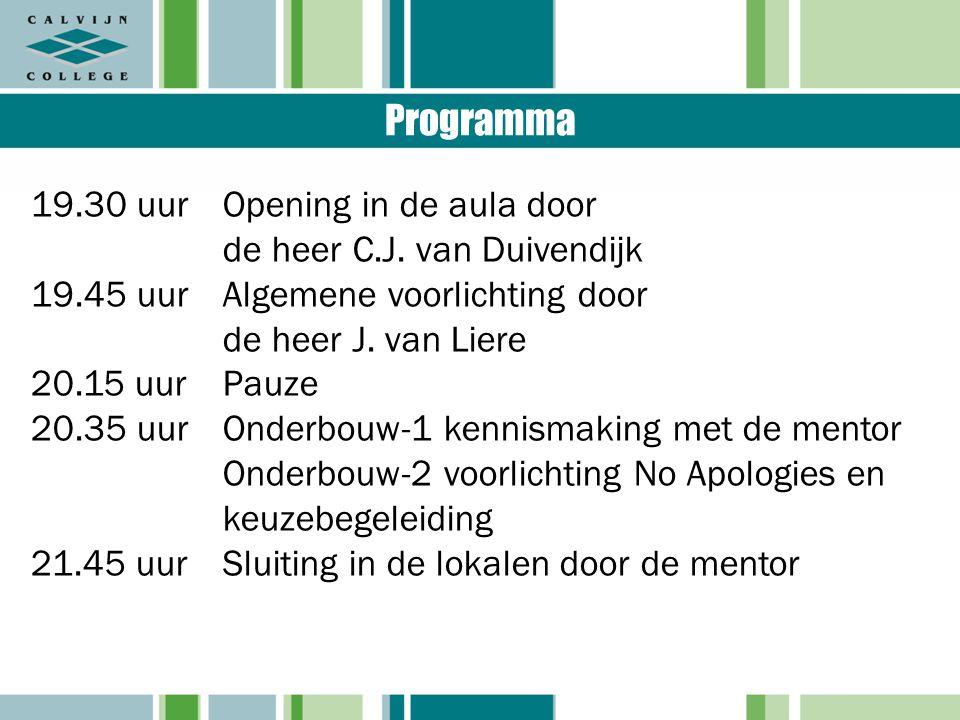 Programma 19.30 uurOpening in de aula door de heer C.J. van Duivendijk 19.45 uur Algemene voorlichting door de heer J. van Liere 20.15 uurPauze 20.35