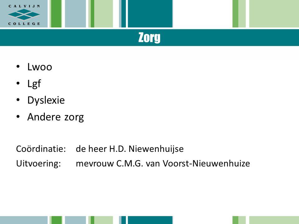 Zorg Lwoo Lgf Dyslexie Andere zorg Coördinatie: de heer H.D. Niewenhuijse Uitvoering: mevrouw C.M.G. van Voorst-Nieuwenhuize
