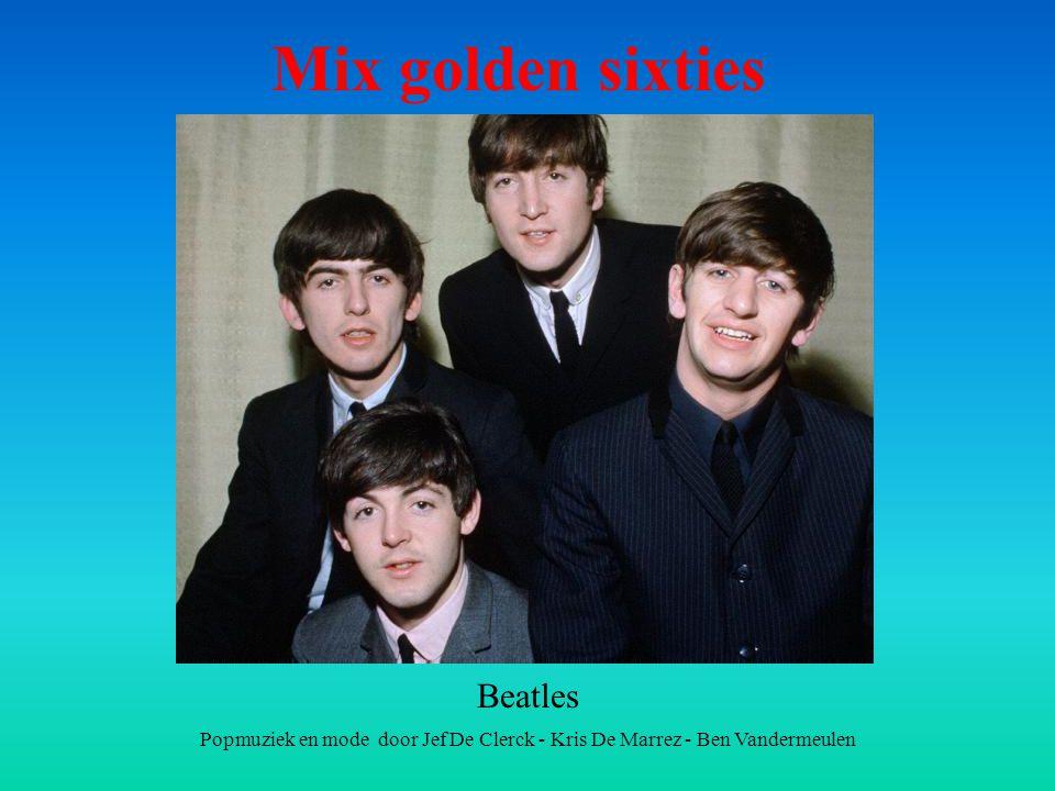 Popmuziek en mode door Jef De Clerck - Kris De Marrez - Ben Vandermeulen Mix golden sixties Beatles