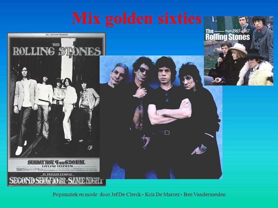 Popmuziek en mode door Jef De Clerck - Kris De Marrez - Ben Vandermeulen Mix golden sixties