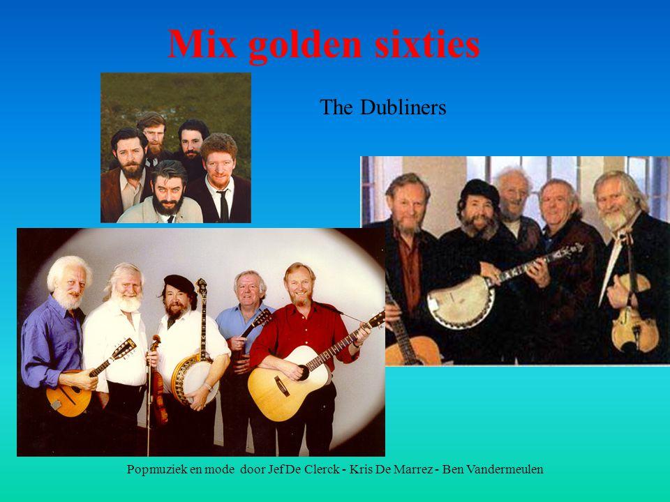 Popmuziek en mode door Jef De Clerck - Kris De Marrez - Ben Vandermeulen Mix golden sixties The Dubliners