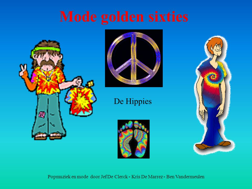 Popmuziek en mode door Jef De Clerck - Kris De Marrez - Ben Vandermeulen Mode golden sixties De Hippies