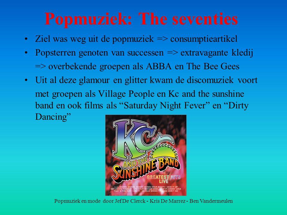 Popmuziek en mode door Jef De Clerck - Kris De Marrez - Ben Vandermeulen Popmuziek: The seventies Ziel was weg uit de popmuziek => consumptieartikel P