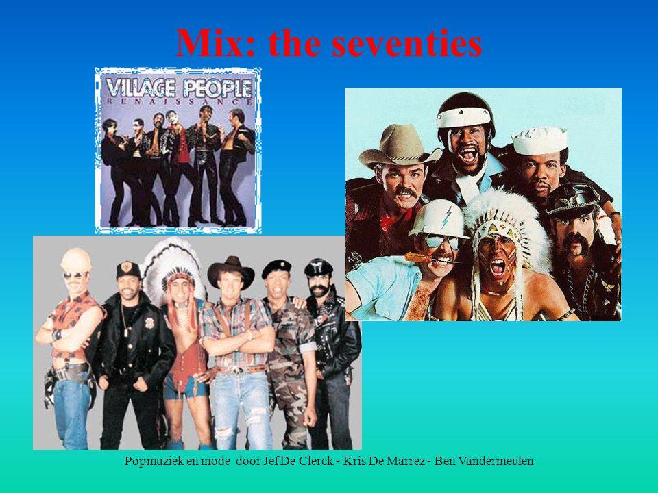 Popmuziek en mode door Jef De Clerck - Kris De Marrez - Ben Vandermeulen Mix: the seventies