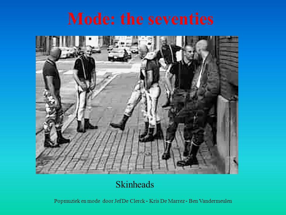 Popmuziek en mode door Jef De Clerck - Kris De Marrez - Ben Vandermeulen Mode: the seventies Skinheads