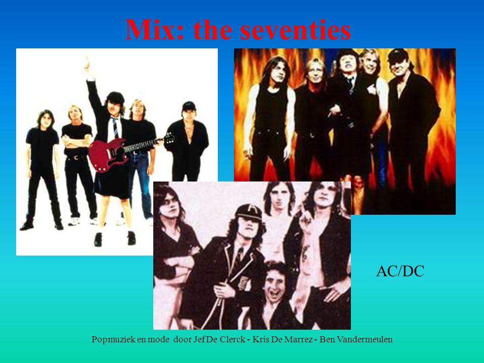 Popmuziek en mode door Jef De Clerck - Kris De Marrez - Ben Vandermeulen Mix: the seventies AC/DC