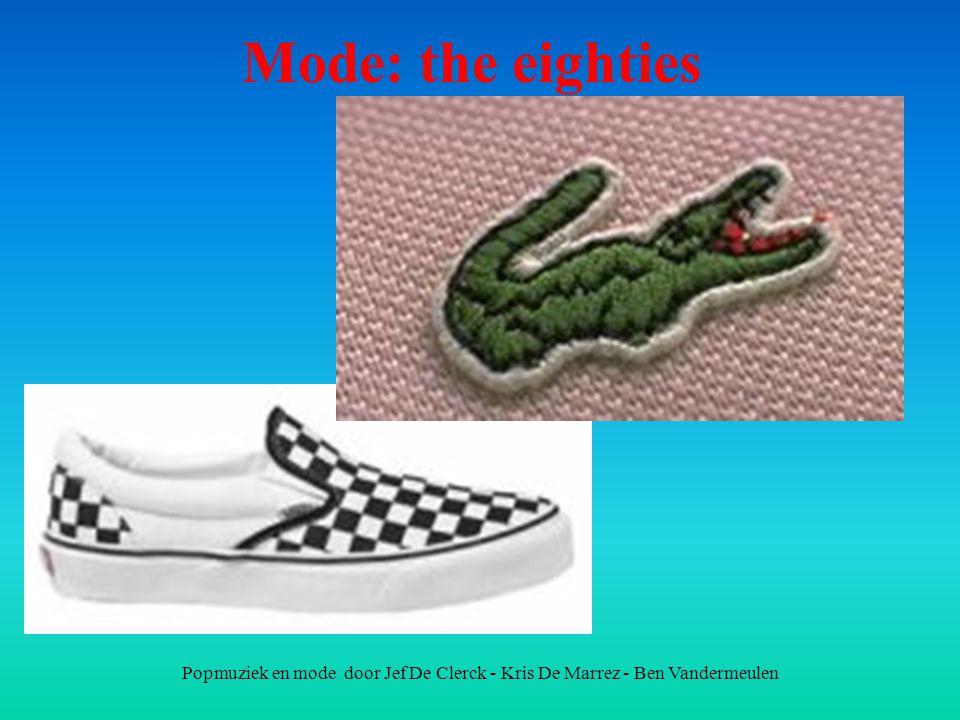 Popmuziek en mode door Jef De Clerck - Kris De Marrez - Ben Vandermeulen Mode: the eighties