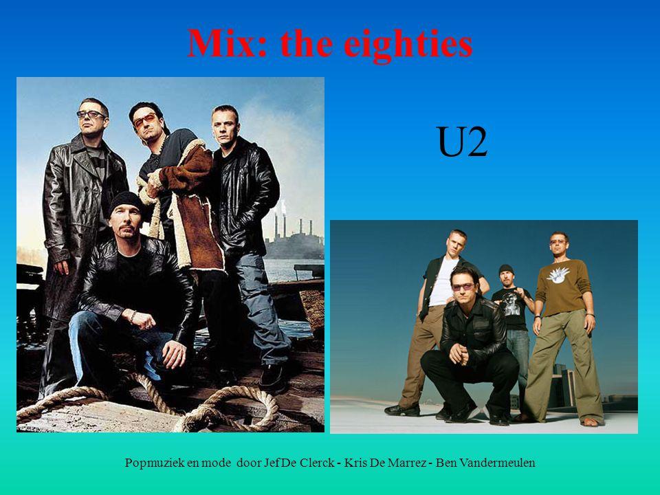 Popmuziek en mode door Jef De Clerck - Kris De Marrez - Ben Vandermeulen Mix: the eighties U2