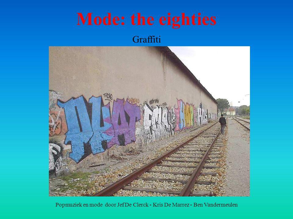 Popmuziek en mode door Jef De Clerck - Kris De Marrez - Ben Vandermeulen Mode: the eighties Graffiti