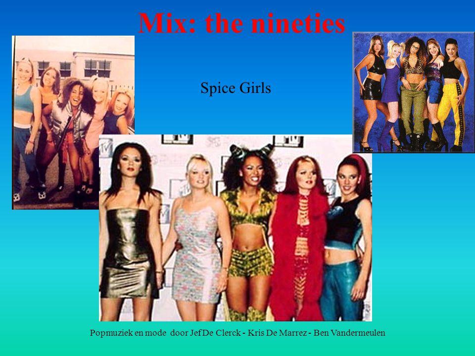 Popmuziek en mode door Jef De Clerck - Kris De Marrez - Ben Vandermeulen Mix: the nineties Spice Girls