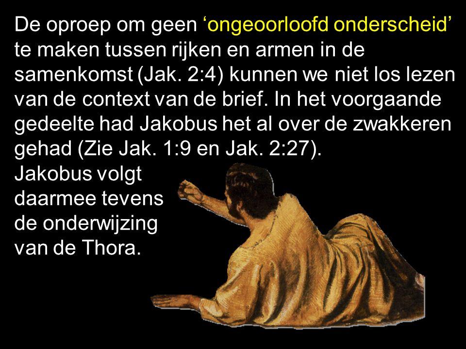De oproep om geen 'ongeoorloofd onderscheid' te maken tussen rijken en armen in de samenkomst (Jak. 2:4) kunnen we niet los lezen van de context van d