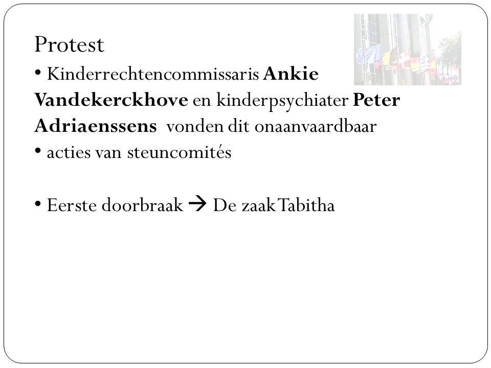 Protest Kinderrechtencommissaris Ankie Vandekerckhove en kinderpsychiater Peter Adriaenssens vonden dit onaanvaardbaar acties van steuncomités Eerste doorbraak  De zaak Tabitha