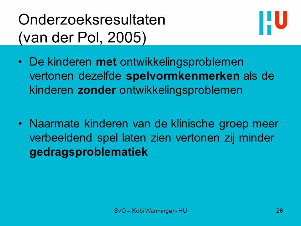 Onderzoeksresultaten (van der Pol, 2005) De kinderen met ontwikkelingsproblemen vertonen dezelfde spelvormkenmerken als de kinderen zonder ontwikkelin