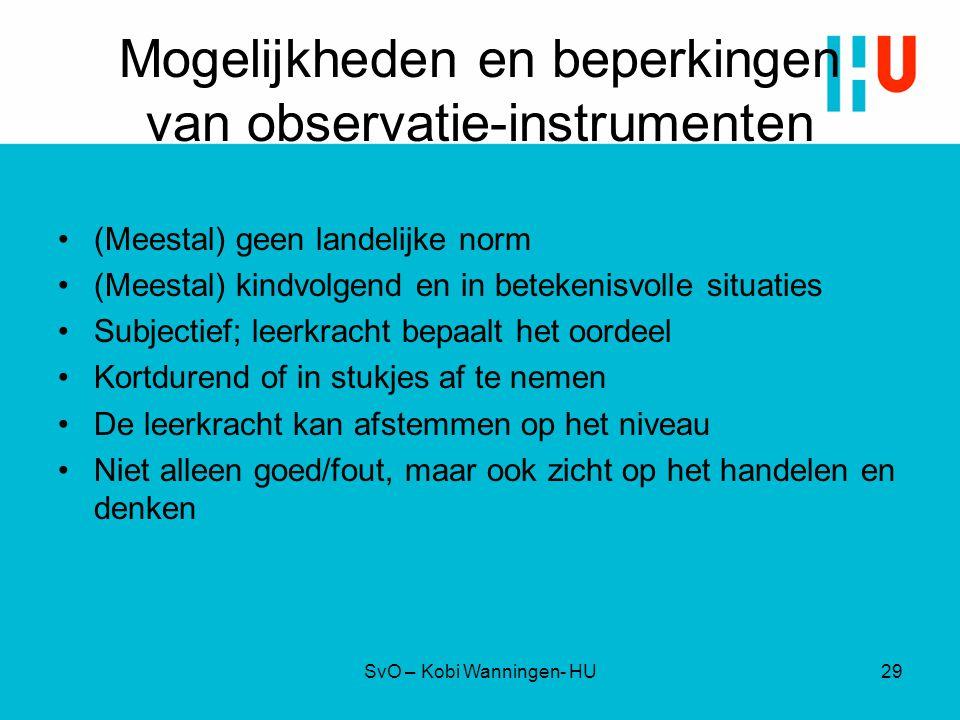 Mogelijkheden en beperkingen van observatie-instrumenten (Meestal) geen landelijke norm (Meestal) kindvolgend en in betekenisvolle situaties Subjectie