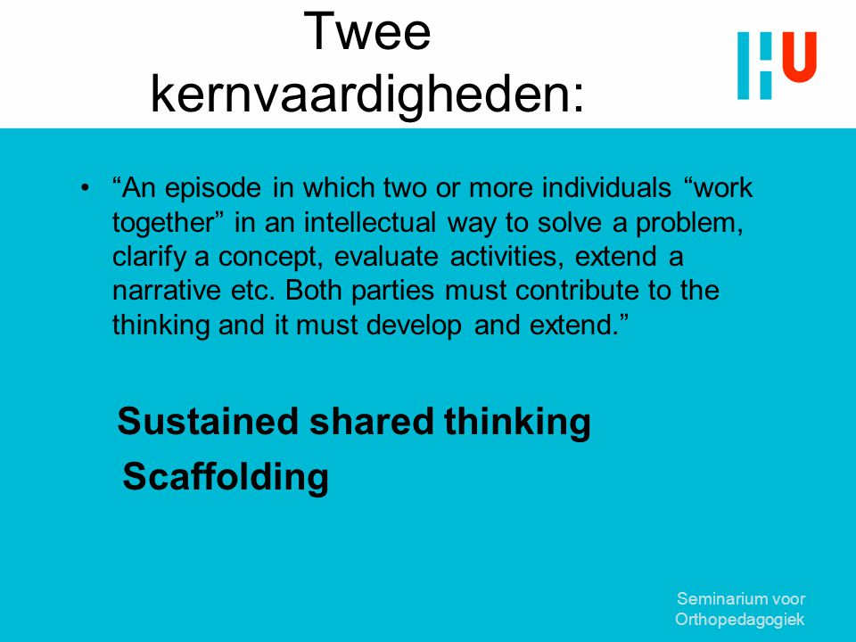 "Twee kernvaardigheden: ""An episode in which two or more individuals ""work together"" in an intellectual way to solve a problem, clarify a concept, eval"