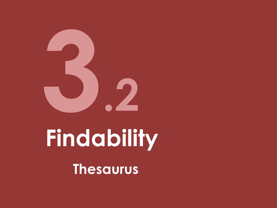 3.2 Findability Thesaurus