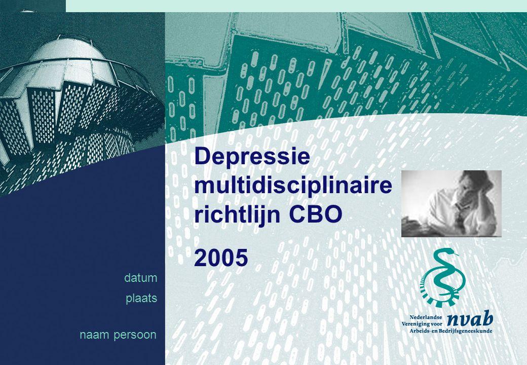 datum naam 1 datum plaats Depressie multidisciplinaire richtlijn CBO 2005 naam persoon