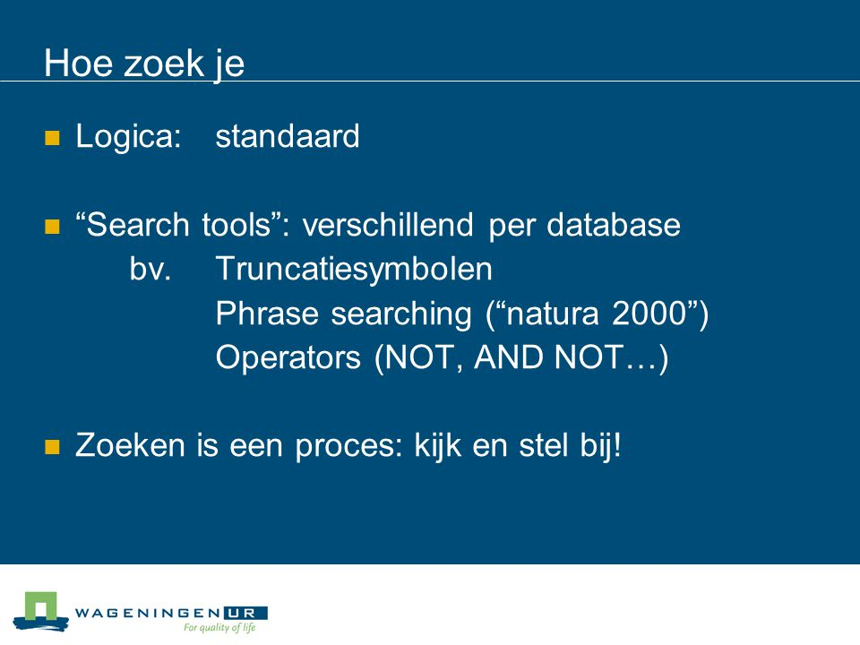 Hoe zoek je Logica:standaard Search tools : verschillend per database bv.