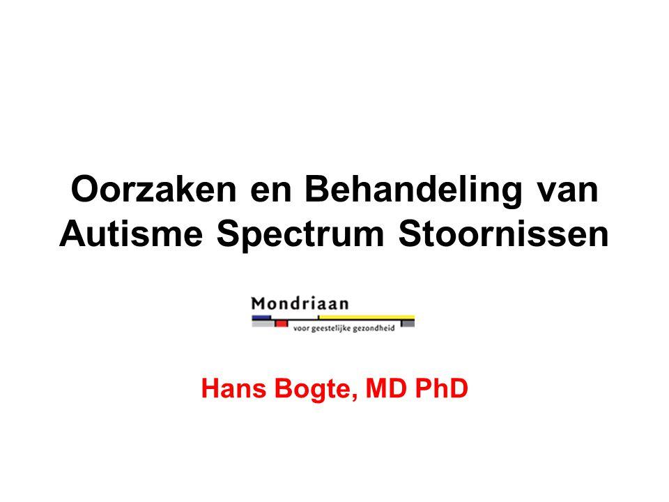 Oorzaken en Behandeling van Autisme Spectrum Stoornissen Hans Bogte, MD PhD