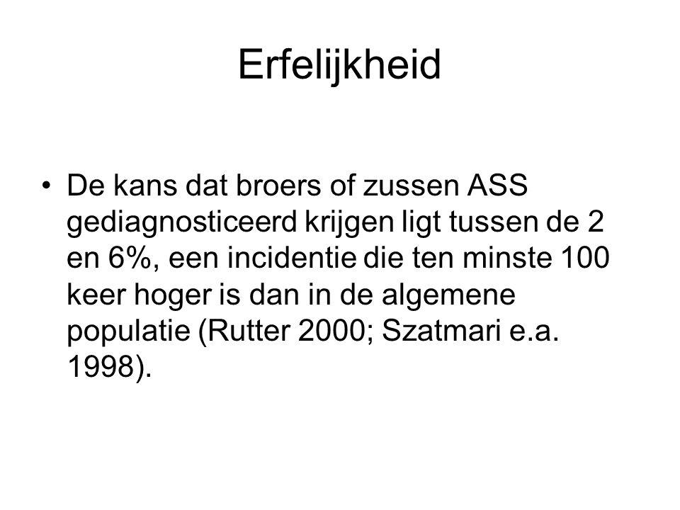 Erfelijkheid De kans dat broers of zussen ASS gediagnosticeerd krijgen ligt tussen de 2 en 6%, een incidentie die ten minste 100 keer hoger is dan in